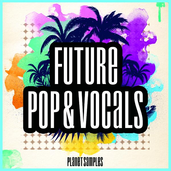 Planet Samples Future Pop & Vocals