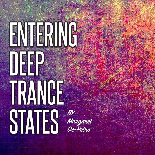 Entering Deep Trance States