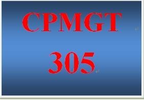 CPMGT 305 Week 3 Discusson Starter