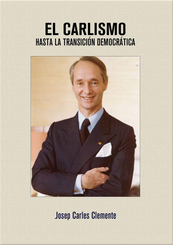 El Carlismo hasta la transición democrática – Josep Carles Clemente