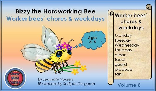 WEEKDAYS & TENSES: BIZZY THE HARDWORKING BEE VOLUME 8 JEANETTE VUUREN