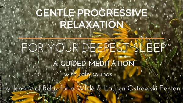 GENTLE PROGRESSIVE RELAXATION A GUIDED MEDITATION FOR YOUR DEEPEST SLEEP with rain sounds