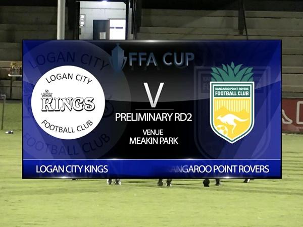 FFA Cup RD2 Logan City Kings v Kangaroo Point Rovers full game