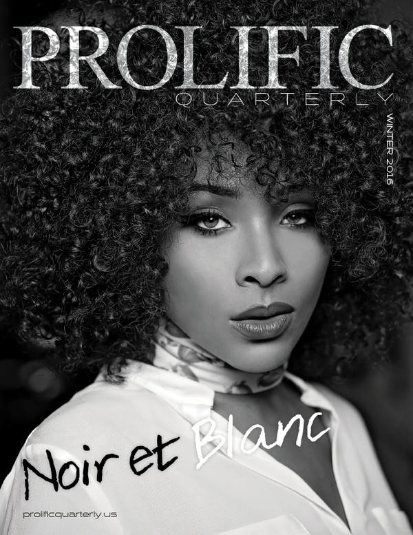 Prolific Quarterly | Noir et Blanc Edition | Winter 2016