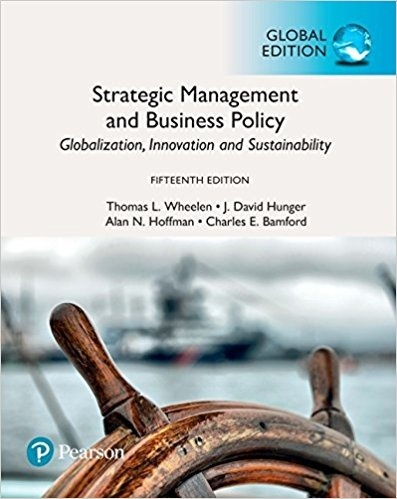 Strategic management and business policy globalization, innovation, 15th ed (  Instant download )