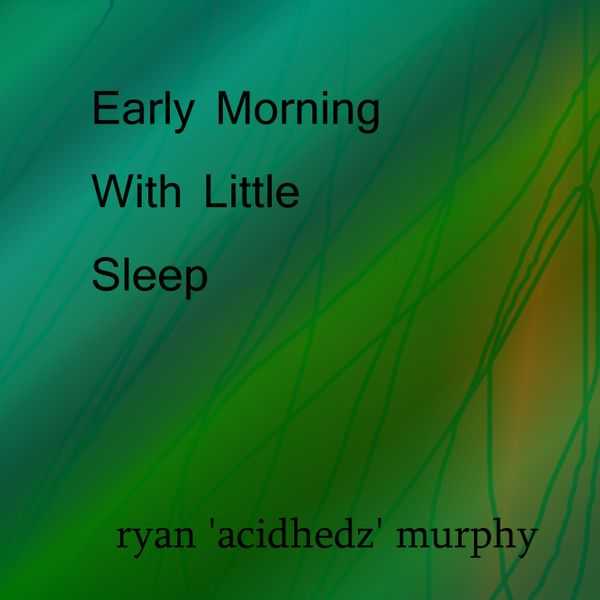 Early Morning With Little Sleep