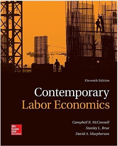 Contemporary Labor Economics 11th Edition by McConnell ( PDF )
