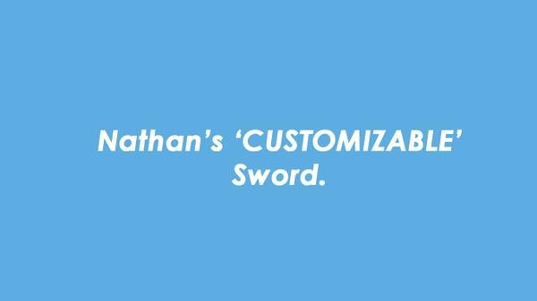 Nathan's New Customizable Sword V1