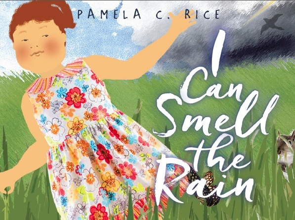 I Can Smell The Rain — Written and Illustrated by Pamela C. Rice