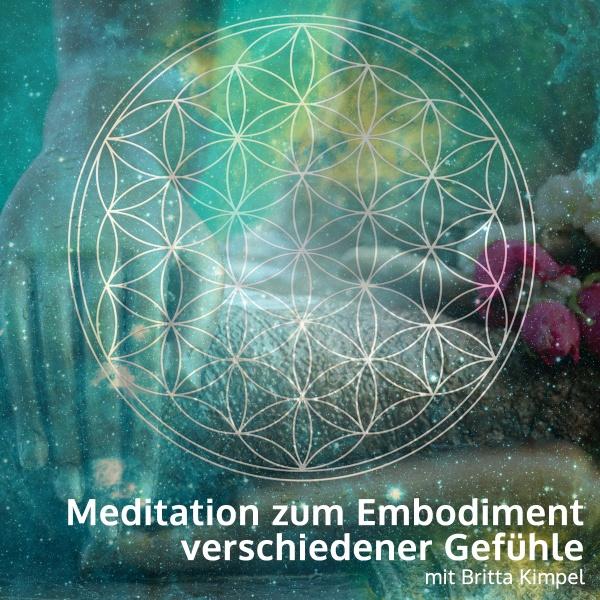 Meditation zum Embodiment von Gefühlen