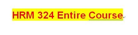 HRM 324 Week 5 Webinar Review