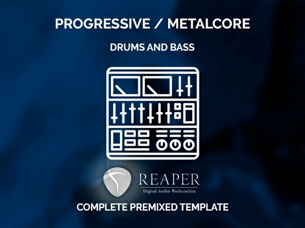 REAPER PREMIXED TEMPLATE - Progressive / Metalcore DRUMS & BASS
