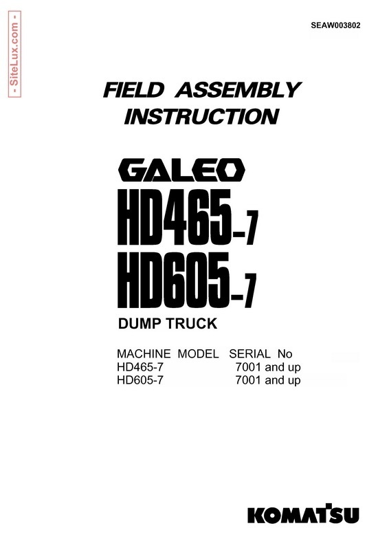 Komatsu HD465-7 & HD605-7 Galeo Dump Truck Field Assembly Instruction - SEAW003802