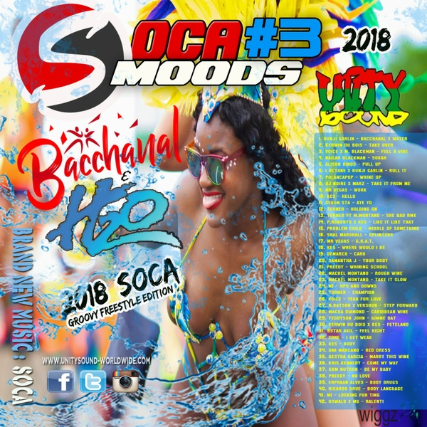 [Multi-Tracked Download] Unity Sound - Soca Moods 3 - Bacchanal & H20 - Soca 2018 Mix