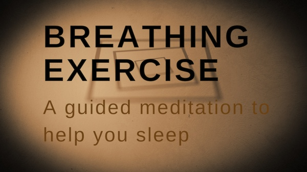 BREATHING EXERCISE A guided meditation to help you sleep, reduce anxiety, and relax