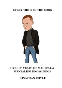 EVERY TRICK IN THE BOOK - Over 25 Years of Magical & Mentalism Knowledge