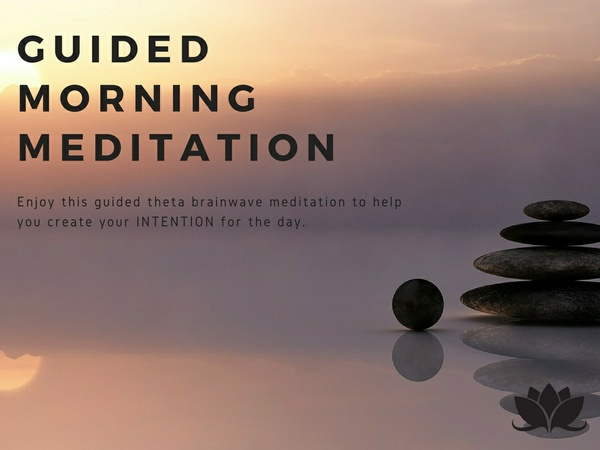 Theta Guided Morning Meditation--Start Your Day Right