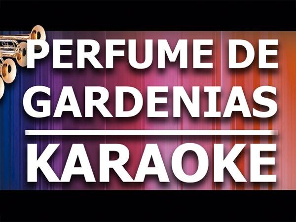 Perfume de Gardenias - Karaoke