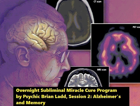 Alzheimer's and Memory Loss, Overnight Miracle Cures by the Worlds Psychic Top Dreamer, Brian Ladd 2