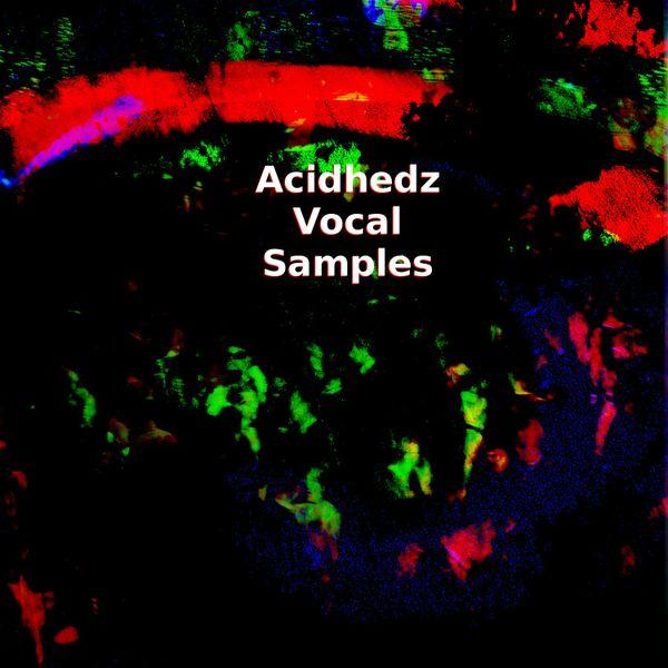 Acidhedz Vocal Samples