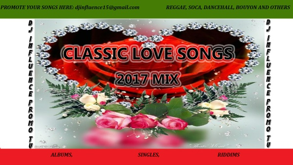 Classic Love Songs 2017 Mix by Djinfluence