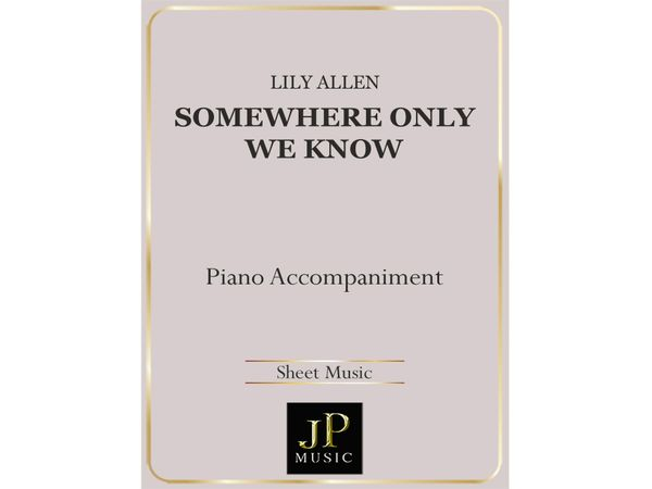 Somewhere Only We Know - Piano Accompaniment