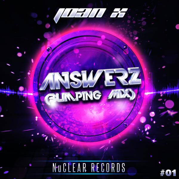 Joan X - Answerz (Bumping Mix)