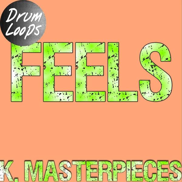 Feels - Drum Loops - Inspired by Calvin Harris, Pharrell Williams, Katy Perry & Big Sean