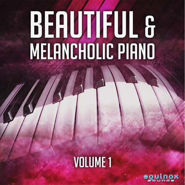 Beautiful & Melancholic Piano Vol 1