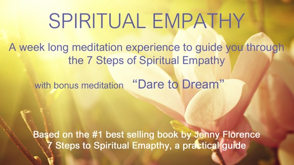 7 Steps to Spiritual Empathy Meditations