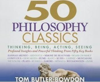 50 Philosophy Classics by Tom Butler-Bowdon