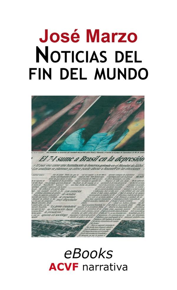 Noticias del fin del mundo, de José Marzo (epub)