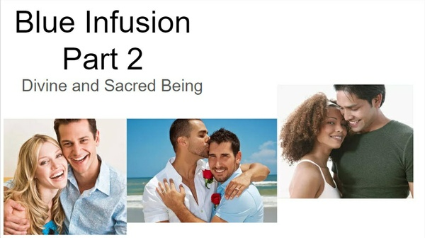 Blue Infusion Webinar - Part 2  Divine & Sacred Being©