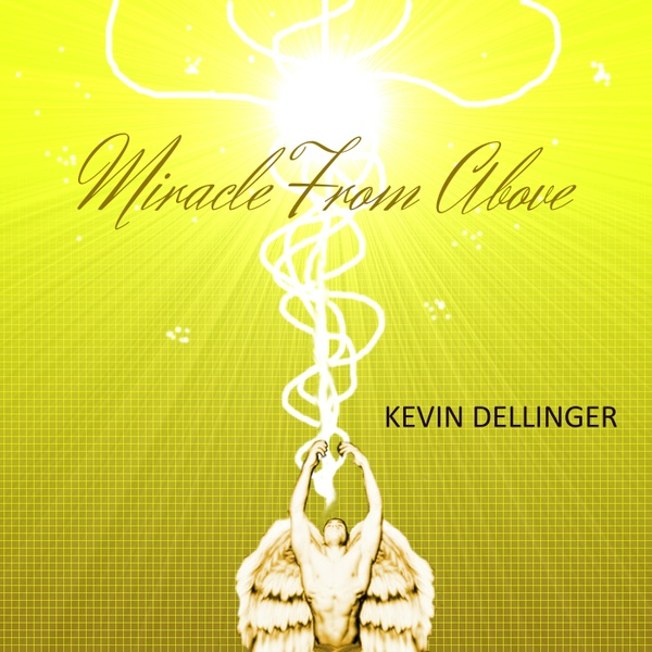 Hypersonic - Kevin Dellinger (320mbps) Album - Miracle from Above (Track Genre: Electronica)