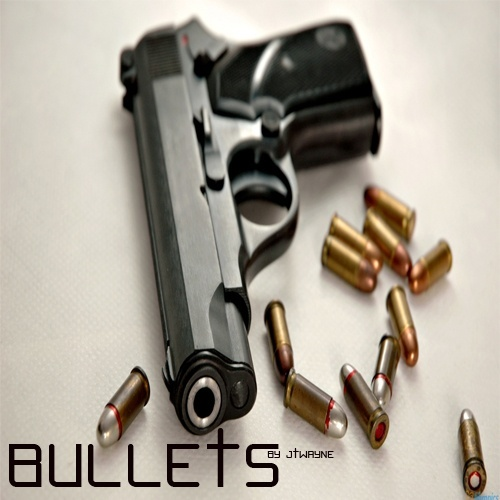 BULLETS BY JTWAYNE