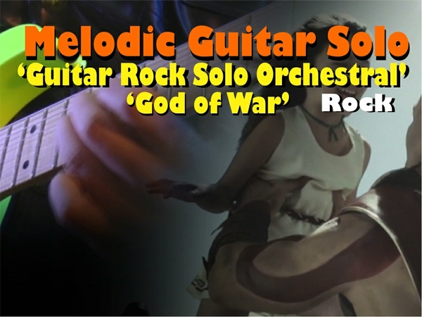 "MELODIC GUITAR ROCK SOLO ORCHESTRAL ""GOD OF WAR"""