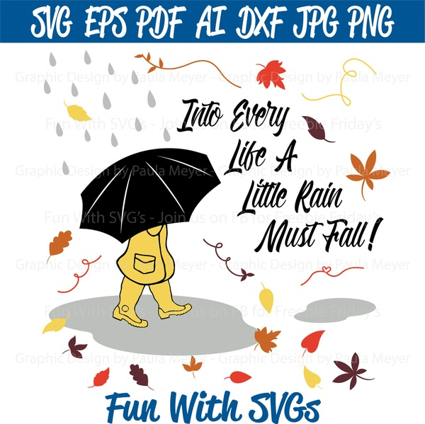 A Little Rain Must Fall - SVG Cut File, High Resolution Printable Graphics and Editable Vector Art