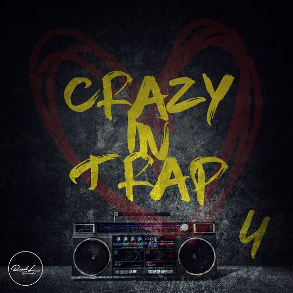 Crazy In Trap Vol 4
