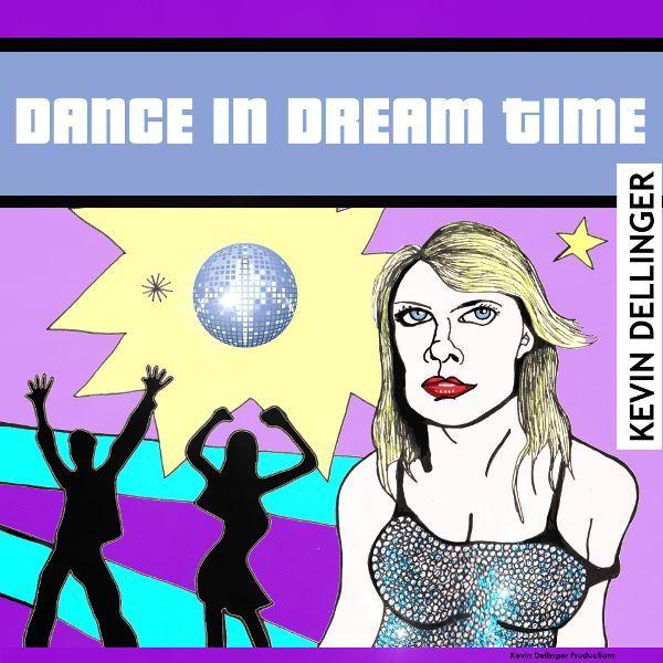 Kevin Dellinger - Dance in Dream Time MP3
