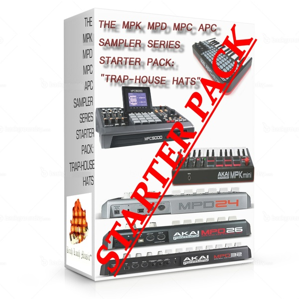 "THE MPK MPD MPC APC SAMPLER SERIES STARTER PACK: ""TRAP HOUSE HATS"" @BruhLuuhMusic"
