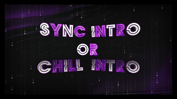 Sync intro or chill