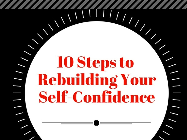 10 Steps to Rebuilding your Self-Confidence