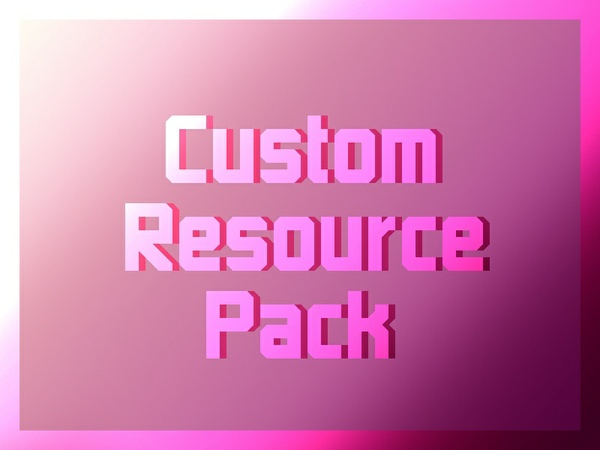 Custom Resource Pack