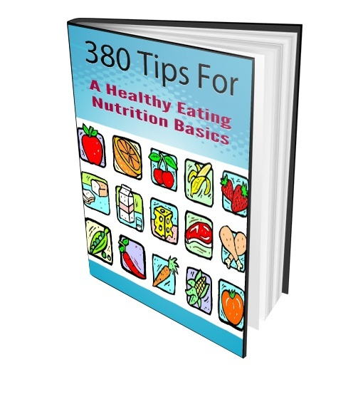 380 Tips For A Healthy Eating Nutrition Basics