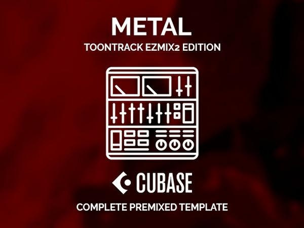 CUBASE PRE-MIXED TEMPLATE - Modern metal / EZMIX2 Edition