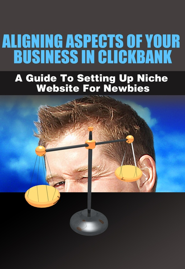 Aligning Aspects of Your Business in Clickbank