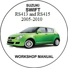 SUZUKI Swift RS413 and RS415 2005-2010 Workshop Manual
