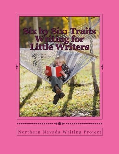 6 by 6 Traits Writings for Little Writers