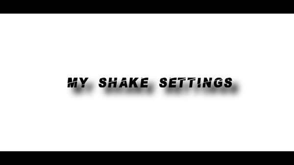 My Shake Settings
