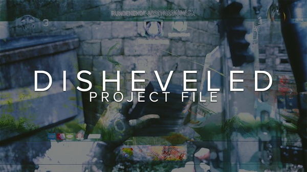 DISHEVELED - Project File